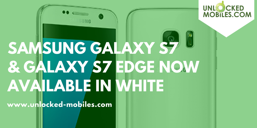 Samsung Galaxy S7 and S7 Edge in pearl white